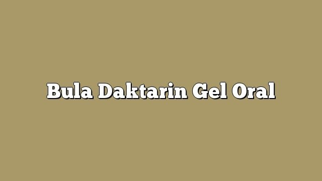 Bula Daktarin Gel Oral