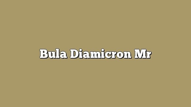 Bula Diamicron mr