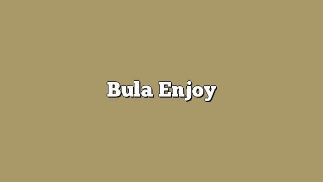 Bula Enjoy
