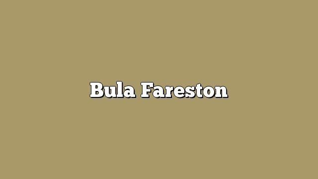 Bula Fareston
