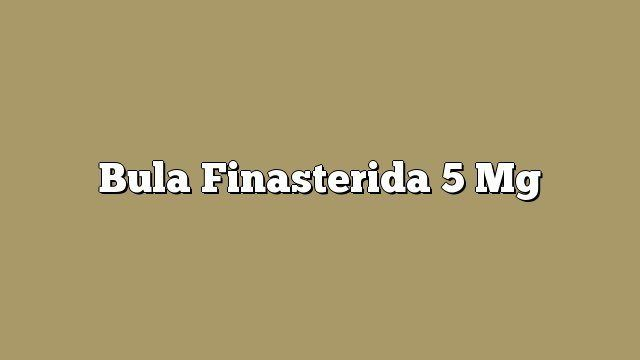 Bula Finasterida 5 mg