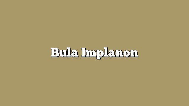 Bula Implanon