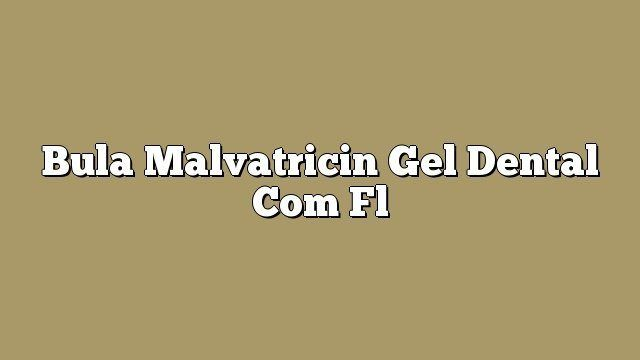 Bula Malvatricin Gel Dental Com fl