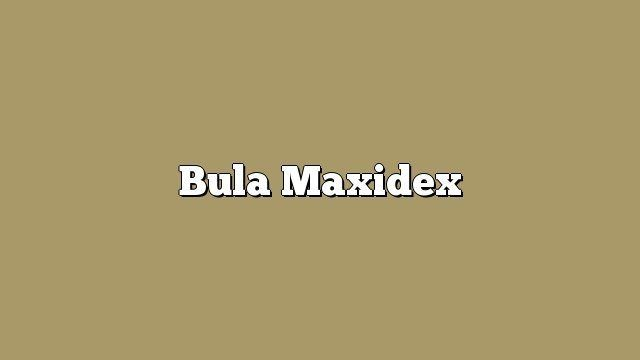 Bula Maxidex