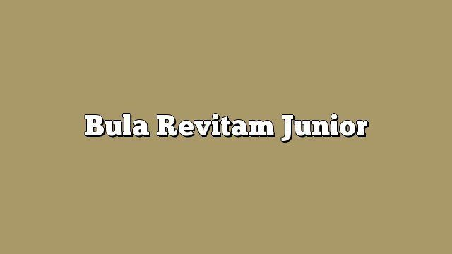 Bula Revitam Junior