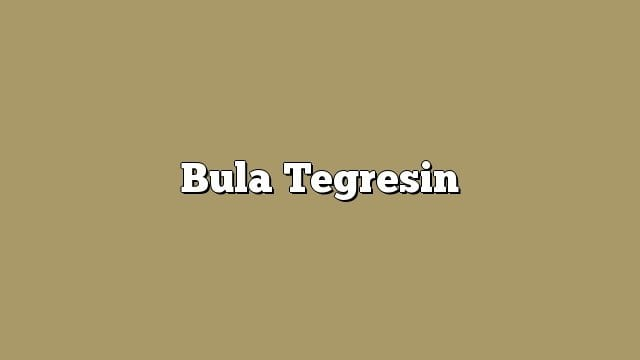 Bula Tegresin