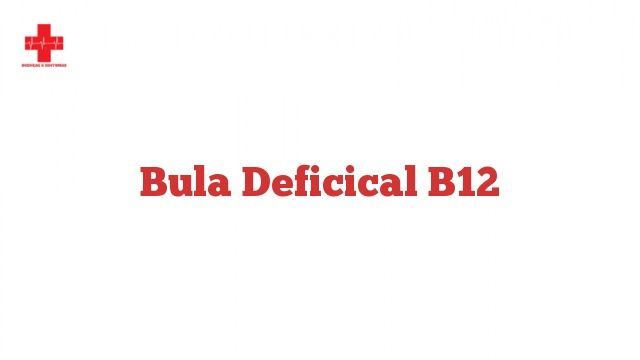 Bula Deficical B12