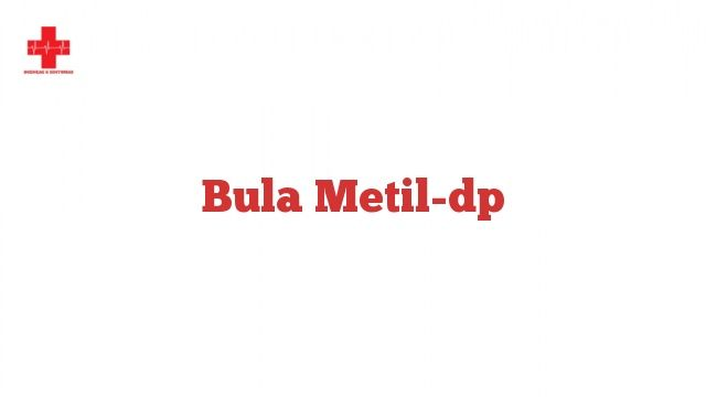 Bula Metil-dp