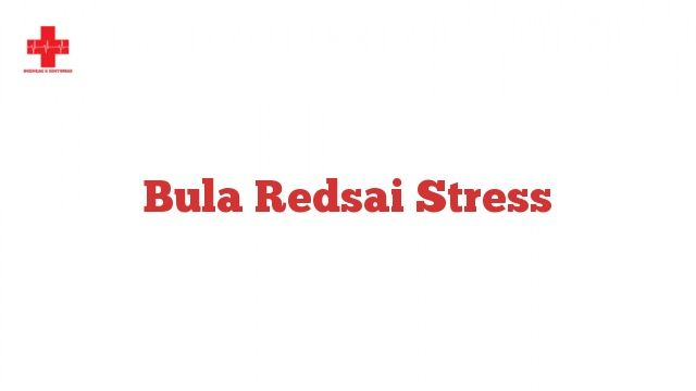 Bula Redsai Stress