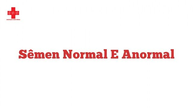 Sêmen normal e anormal